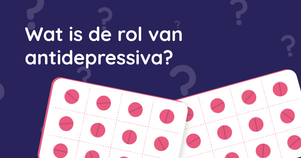 Wat is de rol van antidepressiva